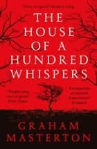 The House of a Hundred Whispers ebook by