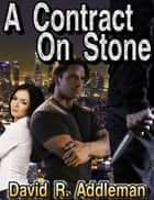 A Contract On Stone ebook by David Addleman