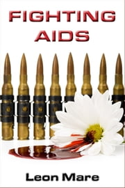 Fighting AIDS ebook by Leon Mare