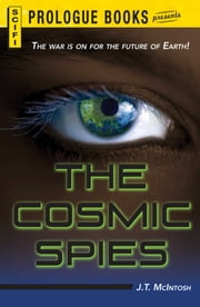 The Cosmic Spies ebook by J.T. McIntosh
