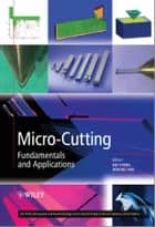 Micro-Cutting ebook by Kai Cheng,Dehong Huo