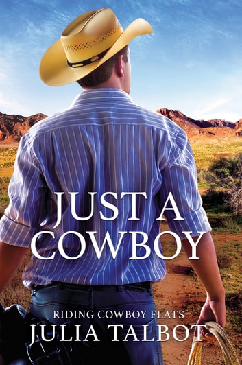 Just a Cowboy ebook by Julia Talbot