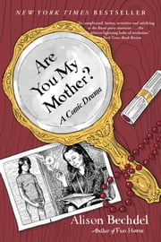 Are You My Mother? - A Comic Drama ebook by Alison Bechdel