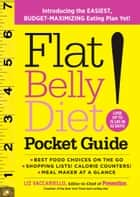 Flat Belly Diet! Pocket Guide - Introducing the EASIEST, BUDGET-MAXIMIZING Eating Plan Yet ebook by Liz Vaccariello
