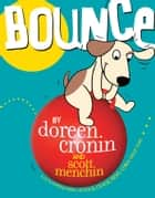 Bounce ebook by Doreen Cronin, Scott Menchin