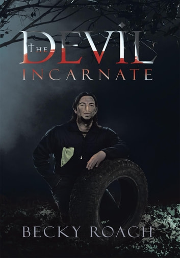 The Devil Incarnate ebook by Becky Roach