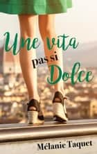 Une Vita pas si Dolce ebook by Mélanie Taquet