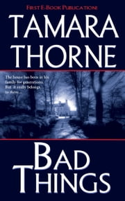 Bad Things ebook by Tamara Thorne
