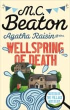 Agatha Raisin and the Wellspring of Death ebook by M.C. Beaton