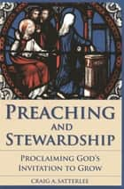 Preaching and Stewardship ebook by Craig A. Satterlee