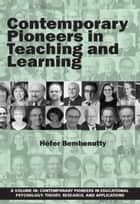 Contemporary Pioneers in Teaching and Learning ebook by Héfer Bembenutty