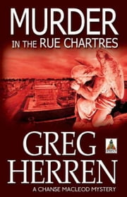 Murder in the Rue Chartres ebook by Greg Herren