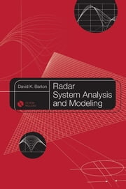 Radar System Analysis and Modeling ebook by Barton, David K