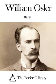 Works of William Osler ebook by William Osler