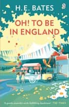 Oh! to be in England - Book 4 ebook by H. E. Bates