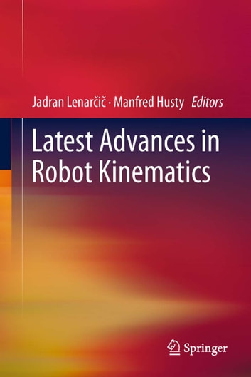Latest Advances in Robot Kinematics ebook by