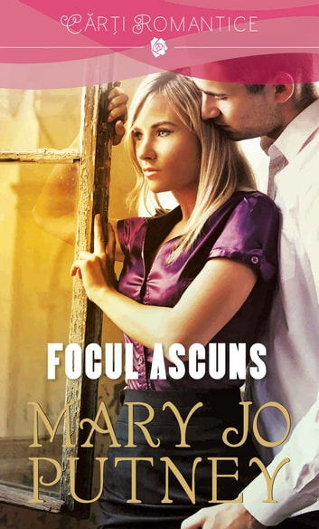 Focul ascuns ebook by Mary Jo Putney