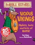 Horrible Histories: Vicious Vikings (New Edition) ebook by Terry  Deary