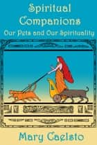 Spiritual Companions ebook by Mary Caelsto