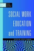 Social Work Education and Training ebook by Joyce Lishman, Gillian Ruch, Fritz-Reudiger Volz,...