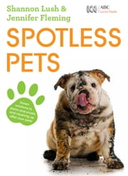 Spotless Pets ebook by Fleming Jennifer,Lush Shannon