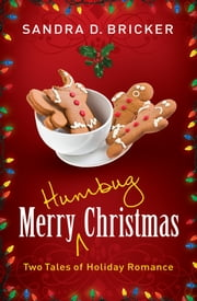 Merry Humbug Christmas - Two Tales of Holiday Romance ebook by Sandra D. Bricker