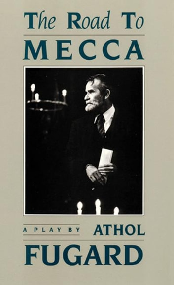 The Road to Mecca ebook by Athol Fugard