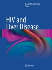 HIV and Liver Disease ebook by Kenneth E. Sherman