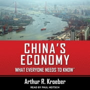 China's Economy - What Everyone Needs to Know® audiobook by Arthur R. Kroeber