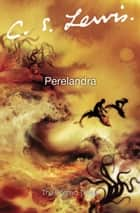 Perelandra ebook by C. S. Lewis