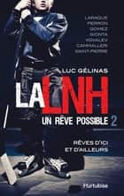 La LNH, un rêve possible T2 ebook by Luc Gélinas