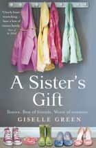 A Sister's Gift ebook by Giselle Green