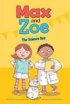 Max and Zoe: The Science Fair ebook by Shelley Swanson Sateren, Mary Sullivan