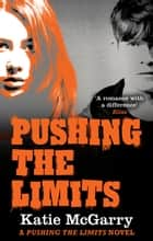 Pushing the Limits (A Pushing the Limits Novel) ebook by Katie McGarry
