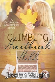 Climbing Heartbreak Hill ebook by Joselyn Vaughn