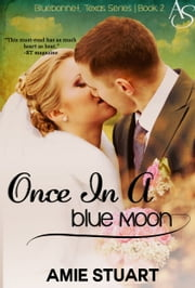 Once in a Blue Moon - A Cowboy Romance ebook by Amie Stuart