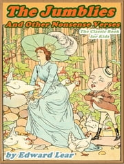 The Jumblies and Other Nonsense Verses : nonsense literary (Illustrated) ebook by Edward Lear