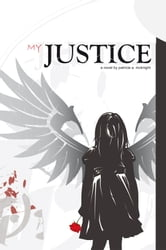 My Justice ebook by Patricia A. McKnight