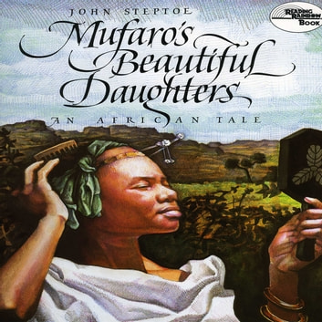 Mufaro's Beautiful Daughters audiobook by John Steptoe