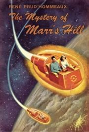 The Mystery of Marr's Hill ebook by René Prud'hommeaux