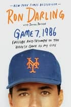 Game 7, 1986 ebook by Ron Darling,Daniel Paisner