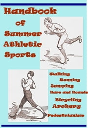 Handbook of Summer Athletic Sports ebook by Fred Whittaker