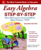 Easy Algebra Step-by-Step, Second Edition ebook by William D. Clark, Sandra Luna McCune