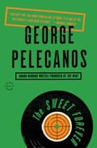 The Sweet Forever ebook by George P. Pelecanos