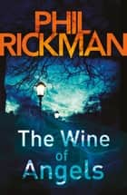 Wine of Angels, The ebook by Phil Rickman