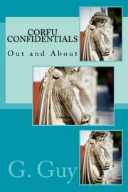 Corfu Confidentials: Out and About ebook by Kobo.Web.Store.Products.Fields.ContributorFieldViewModel
