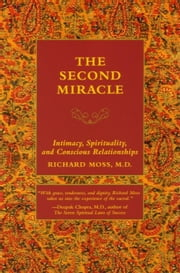 The Second Miracle: Our Fundamental Call to Connection and Belonging ebook by Moss, Richard