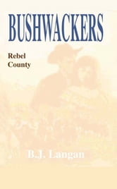 Bushwhackers 02: Rebel County ebook by B. J. Lanagan