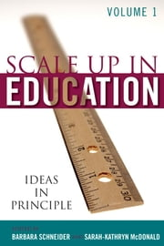 Scale-Up in Education - Ideas in Principle ebook by Barbara Schneider,Sarah-Kathryn McDonald
