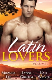 Latin Lovers - Volume 1 - 3 Book Box Set ebook by Miranda Lee, Lynne Graham, Kate Walker